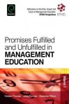 Promises Fulfilled and Unfulfilled in Management Education - Lynne Thomas, Howard Thomas, Alex Wilson