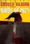 Birds of Prey - A Novella of Terror - Blake Crouch, Jack Kilborn, J.A. Konrath