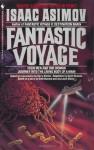 Fantastic Voyage: A Novel - Isaac Asimov