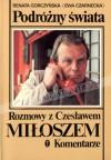Podróżny świata. Rozmowy z Czesławem Miłoszem. Komentarze. - Renata Gorczyńska