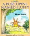 A Porcupine Named Fluffy - Helen Lester, Lynn M. Munsinger
