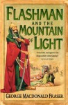 Flashman and the Mountain of Light (The Flashman Papers, Book 4) - George MacDonald Fraser