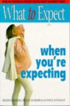 What To Expect When You're Expecting - Arlene Eisenberg, Heidi Murkoff, Sandee Hathaway