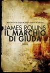 Il marchio di Giuda: Un'avventura della Sigma Force (Narrativa Nord) (Italian Edition) - James Rollins, Dario Leccacorvi, Rosa C. Stoppani