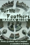 Turtle Feathers - Marian Allen