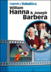 William Hanna and Joseph Barbera: The Sultans of Saturday Morning (Legends of Animation) - Jeff Lenburg