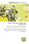 Indian Classical Music - Frederic P. Miller, Agnes F. Vandome, John McBrewster
