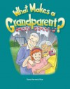 What Makes a Grandparent? - Dona Herweck Rice