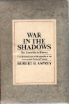 War in the Shadows: The Guerrilla in History, 2 Vols - Robert B. Asprey
