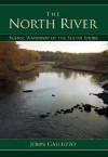 The North River: Scenic Waterway of the South Shore - John Galluzzo