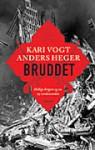 Bruddet: Hellige Krigere og en ny Verdensorden - Kari Vogt, Anders Heger