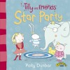 Star Party (Tilly and Friends) - Polly Dunbar