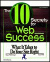 The 10 Secrets for Web Success: What It Takes to Do Your Site Right - Bryan Pfaffenberger, David Wall