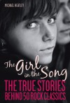 The Girl in the Song: The Stories Behind 50 Rock Classics - Michael Heatley, Frank Hopkinson