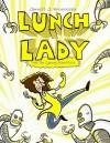 Lunch Lady and the Cyborg Substitute - Jarrett J. Krosoczka