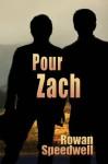 Pour Zach (French Edition) - Rowan Speedwell, annyra