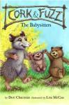The Babysitters (Cork and Fuzz) - Dori Chaconas, Lisa McCue