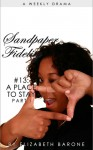"""Sandpaper Fidelity #13: """"A Place to Stay, Part I"""" - Elizabeth Barone"""