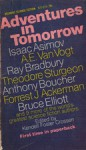 Adventures In Tomorrow - Ray Bradbury, Isaac Asimov, Anthony Boucher, Theodore Sturgeon, A.E. van Vogt, Bruce Elliott, Forrest J. Ackerman, Kendell Foster Crossen