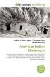 American Indian Movement - Frederic P. Miller, Agnes F. Vandome, John McBrewster