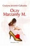 Oczy Marzanny M. - Grażyna Jeromin-Gałuszka