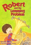 Robert and the Lemming Problem - Barbara Seuling, Paul Brewer