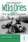 The Original Wild Ones: Tales of the Boozefighters Motorcycle Club - Bill Hayes