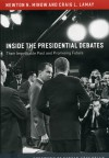 Inside the Presidential Debates: Their Improbable Past and Promising Future - Craig L. Lamay, Newton N. Minow, Vartan Gregorian
