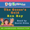 The Goose's Gold (A to Z Mysteries) - Ron Roy, David Pittu