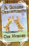 A Golden Opportunity Hardcover - Cyn Mobley