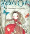 Kaito's Cloth - Glenda Millard, Gaye Chapman