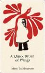 A Quick Brush of Wings - Mary Tallmountain, Mary Tall Mountain, Barbara Engbery, Greg Shipler, Eliza Jones