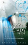 What A Lady Needs - Kasey Michaels