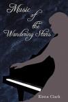 Music of the Wandering Stars - Elena Clark