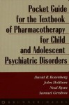 Pocket Guide For Textbook Of Pharmocotherapy - David Rosenberg, John Holttum, Neal Ryan, Samuel Gershon