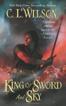 King of Sword and Sky - C.L. Wilson