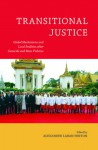 Transitional Justice: Global Mechanisms and Local Realities after Genocide and Mass Violence - Alexander Laban Hinton, Elizabeth F. Drexler, Nigel Eltringham, Robert K. Hitchcock, Antonius C.G.M. Robben, Victoria Sanford, Andrew Woolford, Sarah Wagner, Leslie Dwyer, Conerly Casey, Wayne A. Babchuk, Jennie E. Burnet, Roger Duthie, Martha Lincoln, Wayne Babchuk, Mo