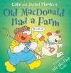 Old MacDonald Had a Farm: A Hilarious Lift-the-Flap Book! - Colin Hawkins, Jacqui Hawkins