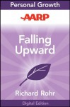 AARP Falling Upward: A Spirituality for the Two Halves of Life - Richard Rohr