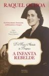 D. Maria Adelaide de Bragança - A Infanta Rebelde - Raquel Ochoa