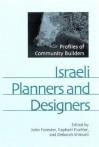 Israeli Planners and Designers: Profiles of Community Builders - John Forester, Deborah Shmueli, Raphael Fischler