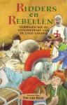 Ridders en Rebellen - Ton van Reen