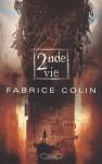 Seconde vie (La dernière guerre, #2) - Fabrice Colin