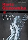 Głowa Niobe - Marta Guzowska