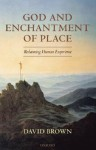 God and Enchantment of Place: Reclaiming Human Experience - David Brown