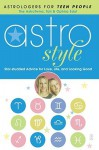 Astrostyle: Star-studded Advice for Love, Life, and Looking Good - Tali Edut, Ophira Edut
