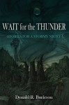 Wait for the Thunder: Stories for a Stormy Night - Donald R. Burleson