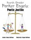 Fourth Grader Parker Engels: Poetic Justice - Nancy Hoffman, Roger Hoffman