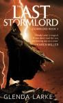 The Last Stormlord - Glenda Larke