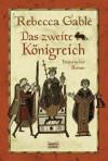 Das zweite Konigreich: Historischer Roman - Rebecca Gablé